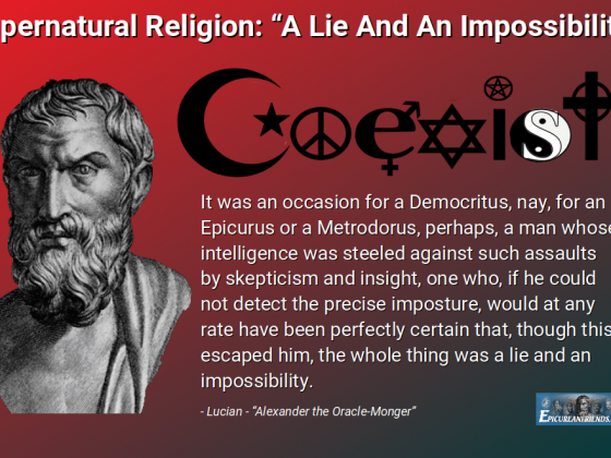 "Supernatural Religion:  ""A Lie And An Impossibility"""