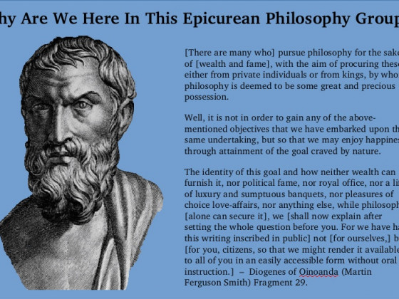 Why Are We Here In This Epicurean Philosophy Group?
