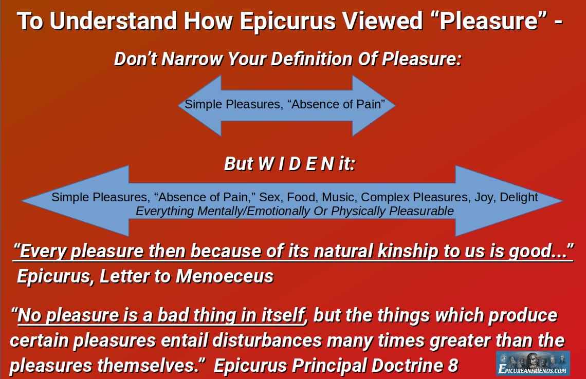 To Understand How Epicurus Viewed Pleasure, Don't Narrow Your Definition But Widen It