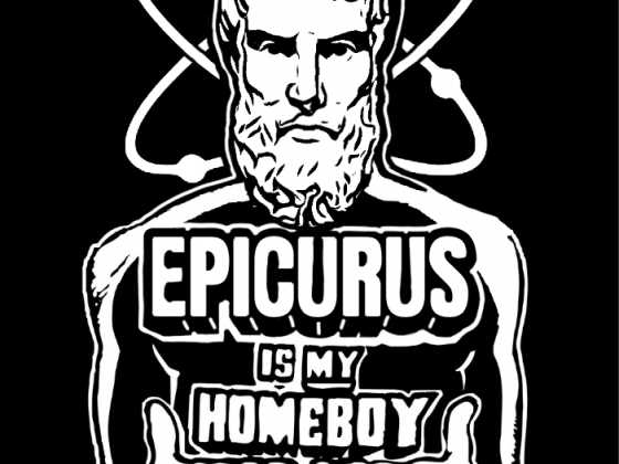 Epicurus Is My Homeboy