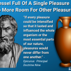 A Vessel Full of A Single Pleasure Has No More Room For Other Pleasures