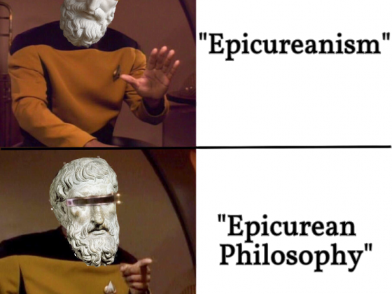 "Geordi-picurus ""Epicureanism"" vs. ""Epicurean Philosophy"""