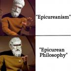 """Geordi-picurus """"Epicureanism"""" vs. """"Epicurean Philosophy"""""""