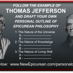 Follow the Example of Thomas Jefferson And Draft Your Own Personal Outline of Epicurean Philosophy